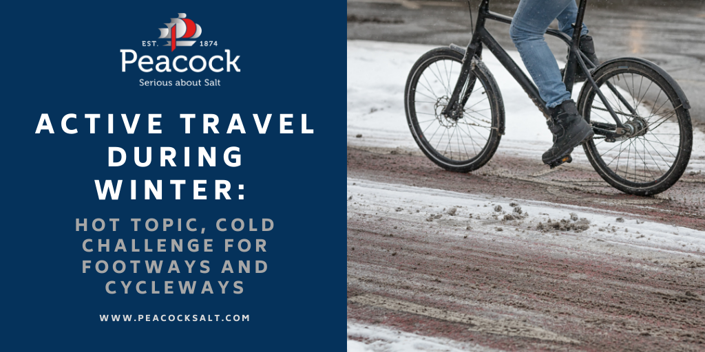 Active Travel during winter: Hot topic, Cold Challenge for Footways and Cycleways